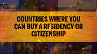 Countries the super-wealthy invest in to buy their way to a residency or citizenship