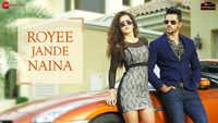 Latest Punjabi Song 'Royee Jande Naina' Sung By Nitin Gupta
