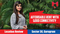 Affordable rent with good connectivity | Location Review: Sector 38, Gurugram
