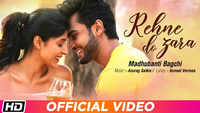 Latest Hindi Song 'Rehne Do Zara' Sung By Madhubanti Bagchi