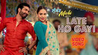 Lukan Michi | Song - Late Ho Gayi
