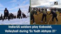 India-US soldiers play Kabaddi, Volleyball during 'Ex Yudh Abhyas 21'