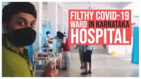 Video of filthy COVID-19 ward in Karnataka hospital goes viral
