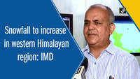 Snowfall to increase in western Himalayan region: IMD