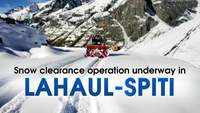 Snow clearance operation underway in Lahaul-Spiti