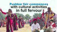 Pushkar fair commences with cultural activities in full fervour