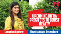 Upcoming infra to boost realty | Thanisandra, Bengaluru