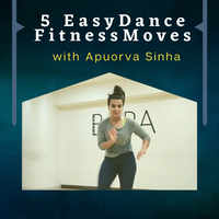 5 easy dance fitness moves with Apuorva Sinha