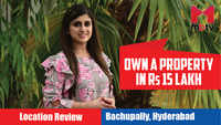 Own a property in Rs 15 lakh | Location Review: Bachupally, Hyderabad