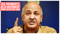 Tax payments: Delhi government warns of stringent action against defaulting firms