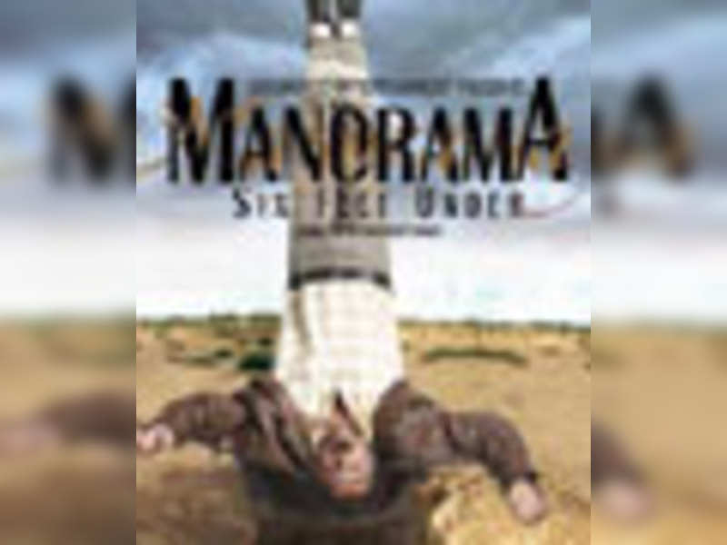 Manorama, Six Feet Under (Now Playing)