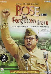 Netaji Subhas Chandra Bose: The Forgotten Hero