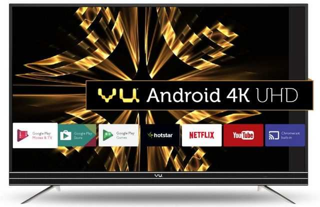 Vu Android 4K UHD LED TVs launched in India: Price starts at Rs 36,999