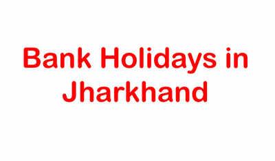 Christmas 2019 Bank Holidays.Bank Holidays In Jharkhand 2018 Ranchi News Times Of India