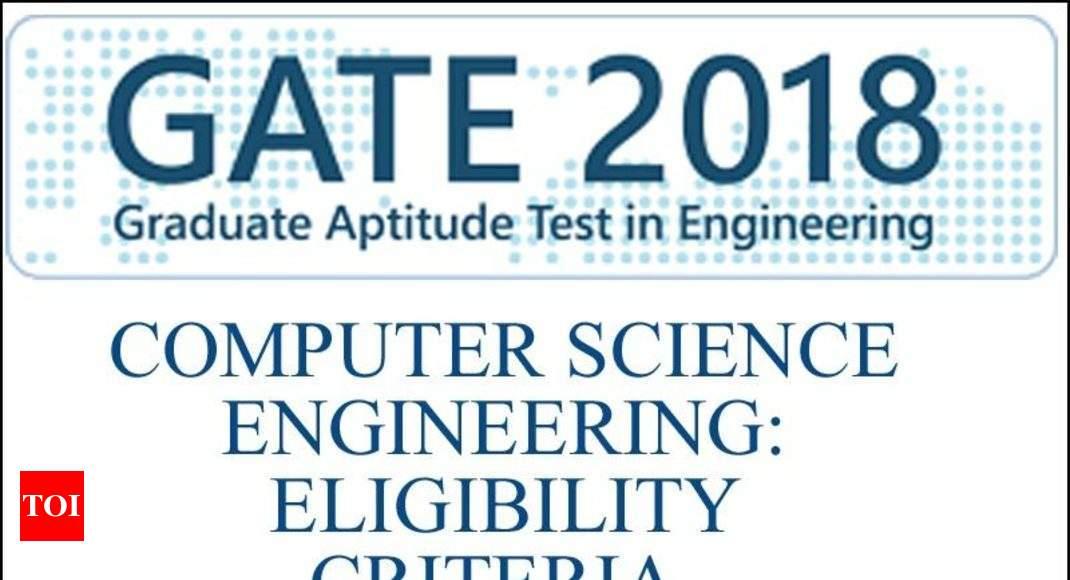 GATE CS: Eligibility Criteria, Exam Date, Syllabus - Times