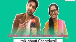 Sanket Pathak and Namrata Pradhan talk about Chhatriwali