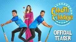 Chhutti Jashe Chhakka - Official Teaser