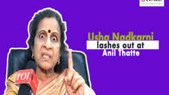 Usha Nadkarni: Want to slap Anil Thatte, he is completely insane