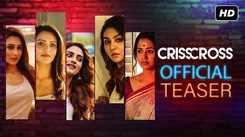 Crisscross - Official Teaser