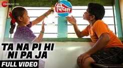 Pipsi | Song - Ta Na Pi Hi Ni Pa Ja