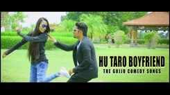 Gujarati Song Hu Taro Boyfriend Sung By Parth Sharma & Shrushti Janaikar