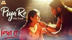 Piya Re - Title Track