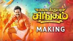 Kadaikutty Singam - The Making