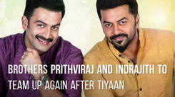 Brother Prithviraj and Indrajith to team up again after 'Tiyaan'