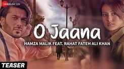 Latest Hindi Song Teaser O Jaana Sung By Hamza Malik Feat. Rahat Fateh Ali Khan