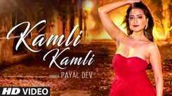 Latest Hindi Song Kamli Kamli Sung By Payal Dev