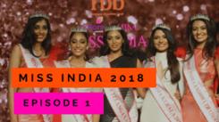 fbb Colors Femina Miss India 2018: Episode 1