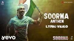 Soorma   Song - Soorma Anthem (Lyrical)