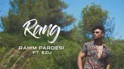 Latest Punjabi Song Rang By Rahim Pardesi ft Ezu