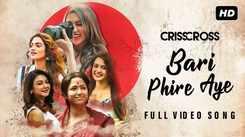 Crisscross | Song - Bari Phire Aye