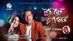 Bengali Song Muche Debo Kanna Tomar Sung By Asif And Kona