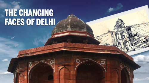 The changing faces of Delhi