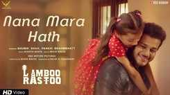 Lamboo Rastoo | Song - Nana Mara Hath