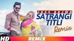 Latest Punjabi Song Satrangi Titli (Remix) Sung By Jass Bajwa