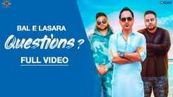 Latest Punjabi Song Questions Sung By Bal E Lasara