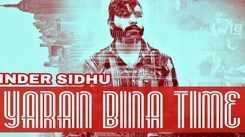 Latest Punjabi Song Yaraan Bina Time Sung By Inder Sidhu