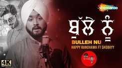 Punjabi Song Bulleh Nu Sung By Happy Randhawa