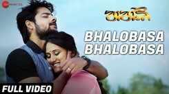 Babli | Song - Bhalobasa Bhalobasa