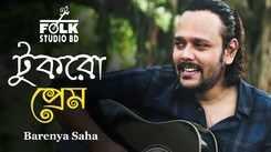 Latest Bengali Song Tukro Prem Sung By Barenya Saha