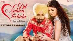 Latest Punjabi Song Dil Nahion Torhida Sung By Satinder Sartaaj
