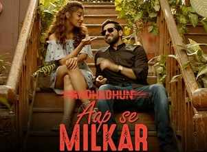 'AndhaDhun' song: 'Aap Se Milkar' is a peppy and romantic number in Ayushmann Khurrana's magical voice