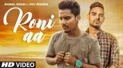 Latest Punjabi Song Roni Aa Sung By Kamal Khan Ft. Pav Dharia