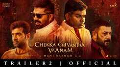 Chekka Chivantha Vaanam - Official Trailer