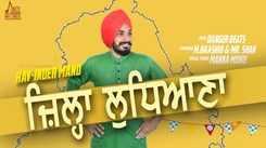 Latest Punjabi Song Jila Ludhiana Sung By Rav Inder Mand