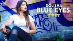 Latest Punjabi Song Blue Eyes Sung By Dolisha