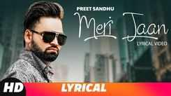 Latest Punjabi Song (Lyrical) Meri Jaan Sung By Preet Sandhu